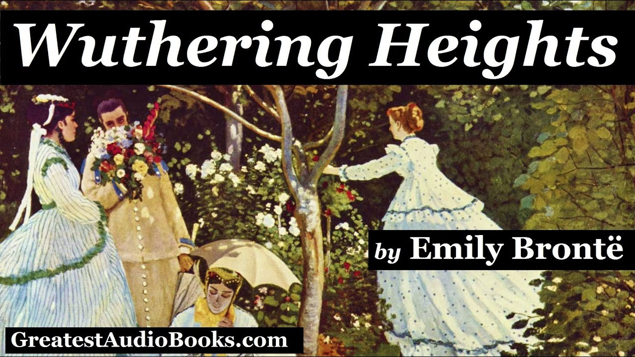 Wuthering Heights by Emily Bronte (Free Audio Book ...