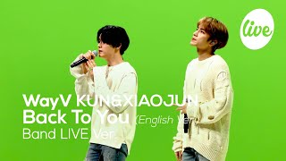 """[4K] WayV KUN&XIAOJUN의 """"Back To You (English Ver.)"""" Band LIVE│쩐니 울리는 메보즈💚 [it's KPOP LIVE 잇츠라이브]"""