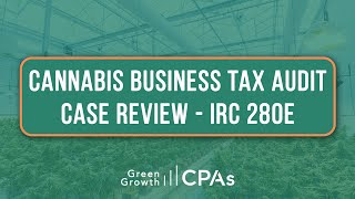 Cannabis Business Tax Audit Case Review – IRC 280E