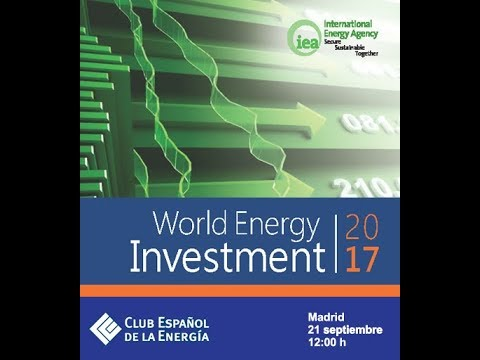 World Energy Investment (WEI) 2017. Madrid 21 septiembre 2017
