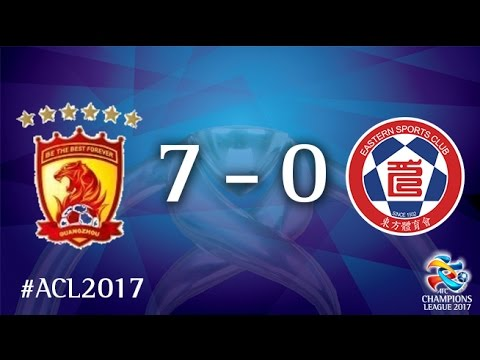 Guangzhou Evergrande FC vs Eastern SC (AFC Champions League 2017 : Group Stage)