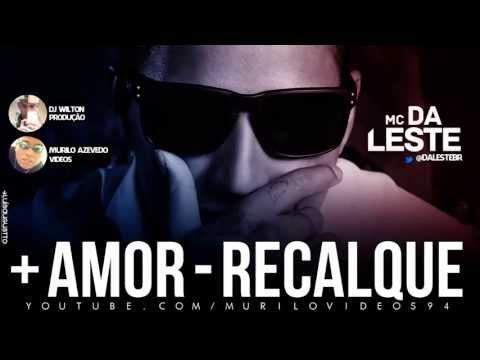 MC Daleste - Mais Amor Menos Recalque ' ( Dj Wilton ) Lançamento 2013.