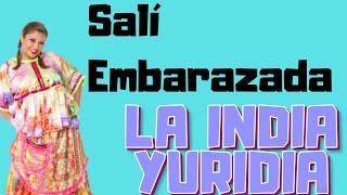 LA INDIA YURIDIA- SALI EMBARAZADA