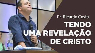 TENDO UMA REVELAÇÃO DE CRISTO - Pr. Ricardo Costa | Ouvir e Crer Barretos