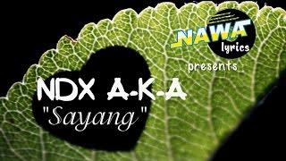 NDX A K A   Sayang LIRIK VIDEO