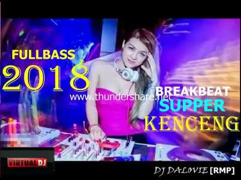 DJ TERBARU 2018 BREAKBEAT SUPER KENCENG DI TAHUN 2018 BASSNYA MELEDAKK BROO