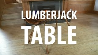 Lumberjack Table