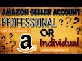 Amazon Sellers Account - Professional or Individual - Which is Right for Me? | Amazon FBA Beginners