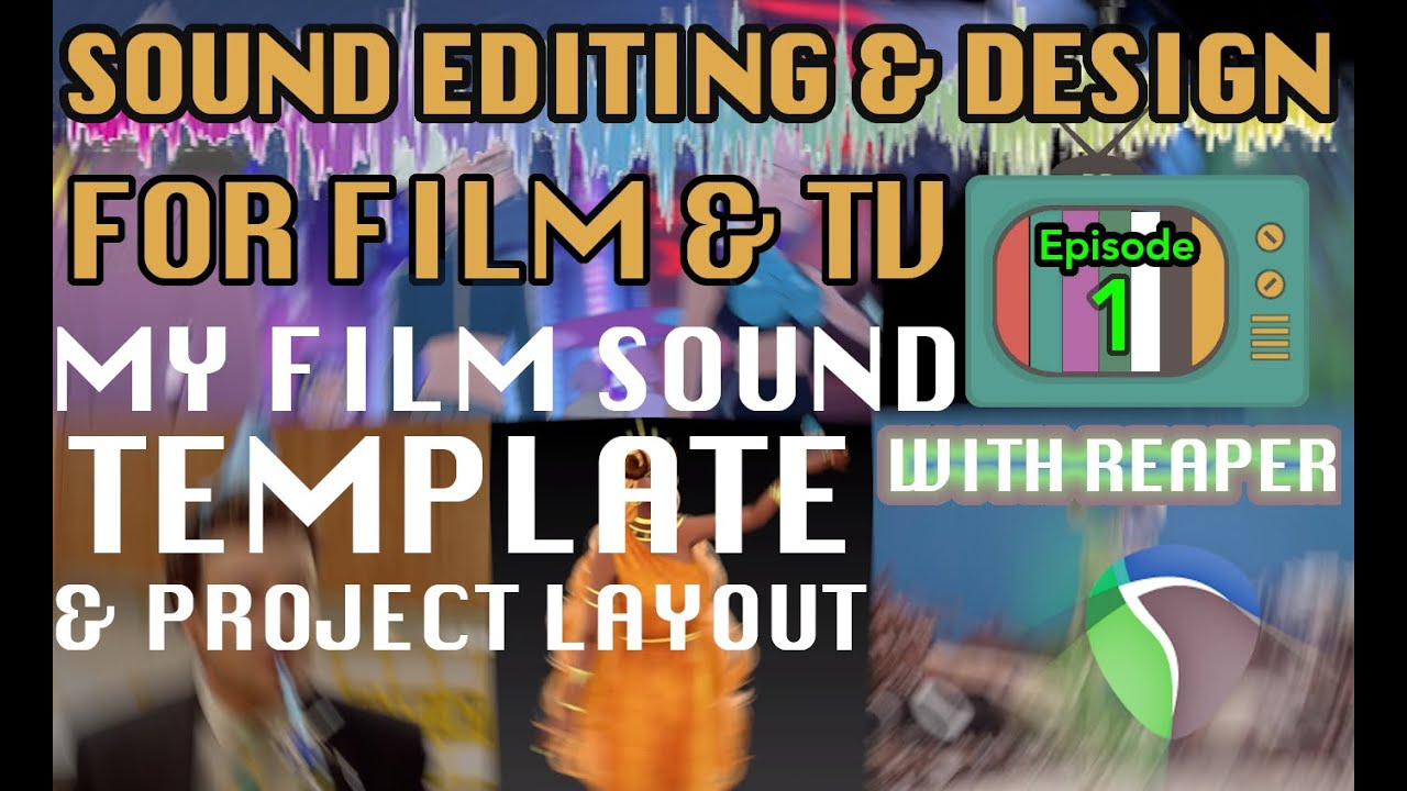 Sound Editing for Visual Media in Reaper Ep01: Setting Up A Film Project