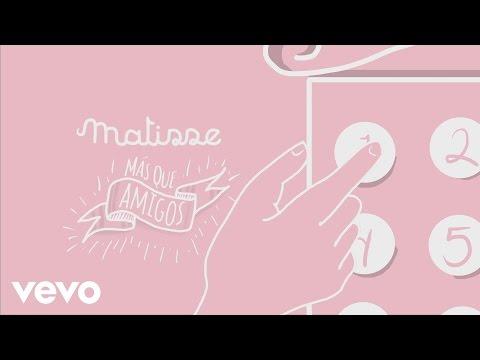 Matisse - Más Que Amigos (Lyric Video)