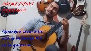 Como Tocar No Me Pidas Perdón De La Banda MS  En Guitarra