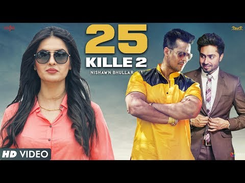 25 KILLE 2 | Nishawn Bhullar Ft , Aman Hundal, Simranjit Singh Hundal | New Punjabi Song 2017