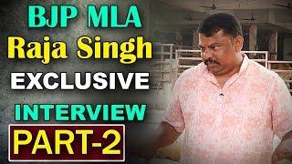 BJP MLA T Raja Singh Lodh Exclusive Interview | Part 2