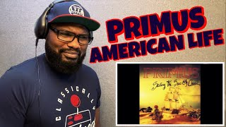 Download PRIMUS - AMERICAN LIFE | REACTION Mp3 and Videos