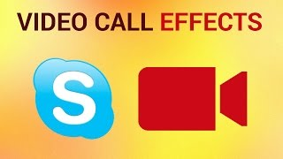 How to Add Effects to Video Call in Skype