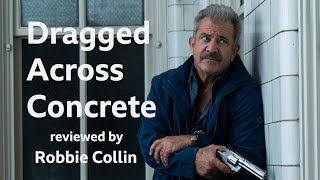 Dragged Across Concrete reviewed by Robbie Collin