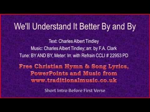 We'll Understand It Better By And By - Hymn Lyrics & Music(v2)