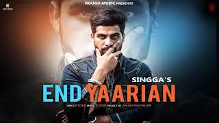 End Yaarian - Singga Ft Ryder (Full Song) | New Latest Punjabi Song 2019 ll|
