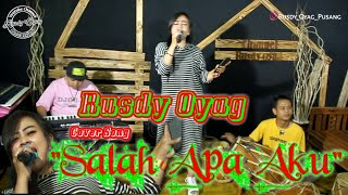 "Download #RUSDY OYAG COVER SONG ""SALAH APA AKU"""