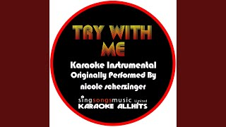 Try With Me (Originally Performed By Nicole Scherzinger) (Karaoke Instrumental Version)