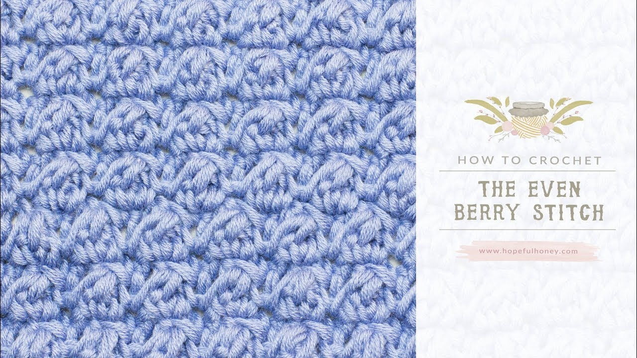 How To Crochet The Even Berry Stitch Easy Tutorial By