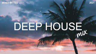 Deep House Mix 2021 Vol.2 | Mixed By TSG