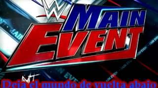 WWE Main Event Canción Subtitulada