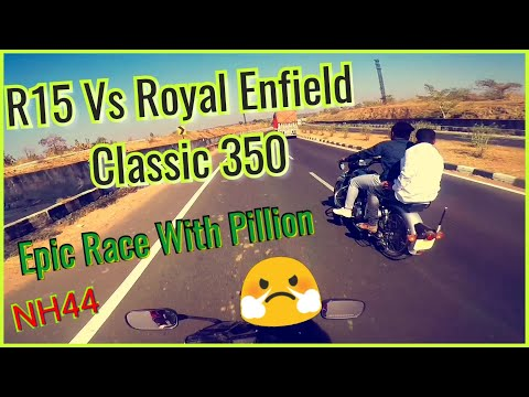 R15 Vs Royal Enfield classic 350 | HIGHWAY BATTLE | with Pillion | RACE | RAW PHOTAGE | Hero 5 Black