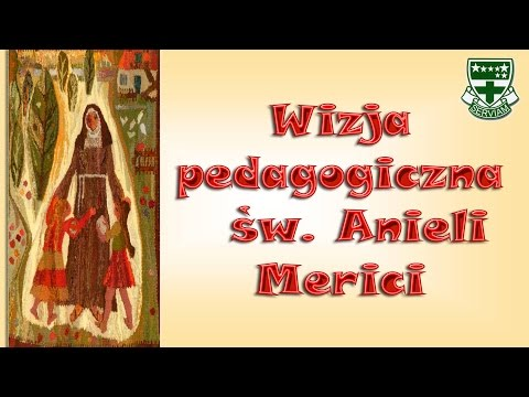 Wizja pedagogiczna św. Anieli Merici cz. 2