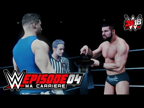 WWE 2k18 MA CARRIERE #4 - COMBAT POUR DEVENIR CHAMPION NXT