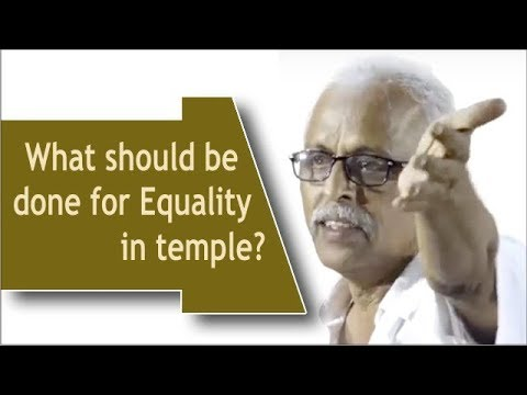 What should be done for Equality in temple? | Com. Maruthaiyan
