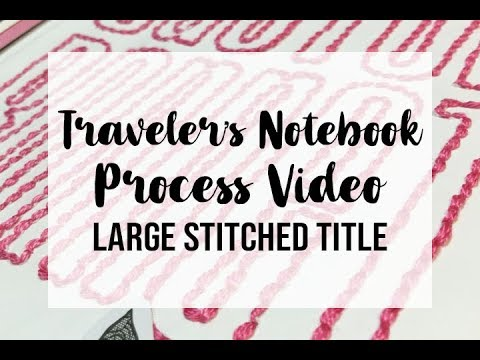 Traveler's Notebook Scrapbook Process - With Large Stitched Title