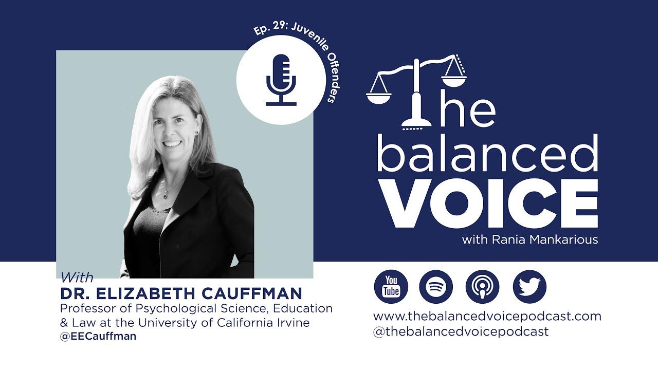 The Balanced Voice Ep. 29 | Dr. Elizabeth Cauffman - Juvenile Offenders
