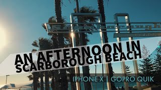 iPhone X | GoPro quik | An afternoon in Scarborough beach