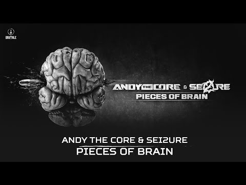 Andy The Core & Sei2ure - Pieces of brain (Brutale 021)