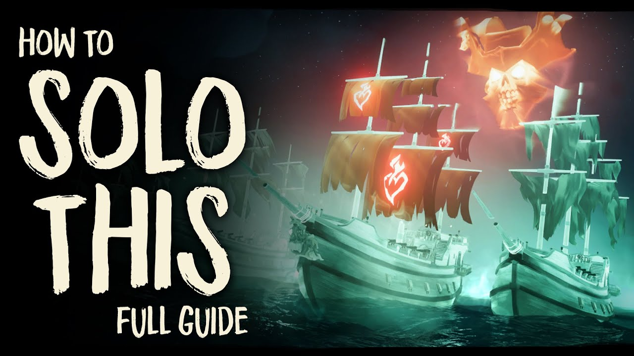 Sea of Thieves - How to Solo the Ghost Fleet