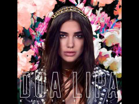 Dua Lipa - Be The One [MP3 Free Download]