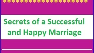 Discover how to have a Happy and successful marriage, change relati...