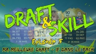 FUT 16 | DRAFT & SKILL #5 | MA MEILLEURE DRAFT !! IF DANS LE PACK