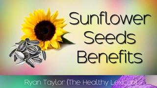 Sunflower Seeds: Benefits