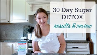 30 Day Sugar Detox Results + Sweet Defeat Review