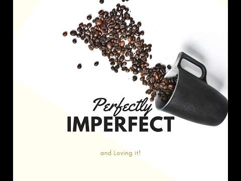 Perfectly Imperfect and Loving it! - Mistakes