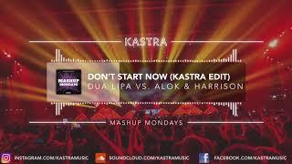 Dua Lipa - Don't Start Now (Kastra Edit) | MASHUP MONDAYS