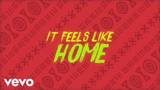 Sigala, Fuse ODG, Sean Paul - Feels Like Home (Lyric) ft. Kent Jones