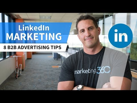 LinkedIn Marketing - 8 Reasons It's the #1 Channel for B2B Advertising