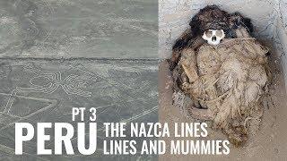 Peru (part 3): Nasca Lines and Nazca Mummies