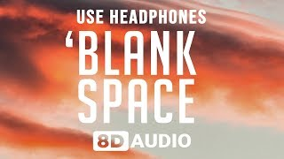 Taylor Swift - Blank Space (8D AUDIO) 🎧