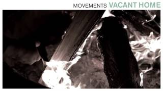 Movements - Vacant Home