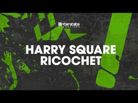 Harry Square - Ricochet [Interstate] OUT NOW!