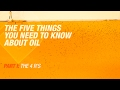 5 Things You Need To Know About Oil | Part 1: The Four R's